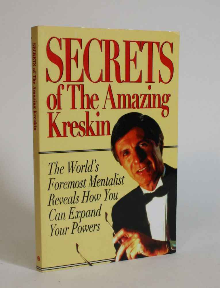 Secrets of The Amazing Kreskin: The World's Foremost Mentalist Reveals How You Can Expand Your Powers. Kreskin.