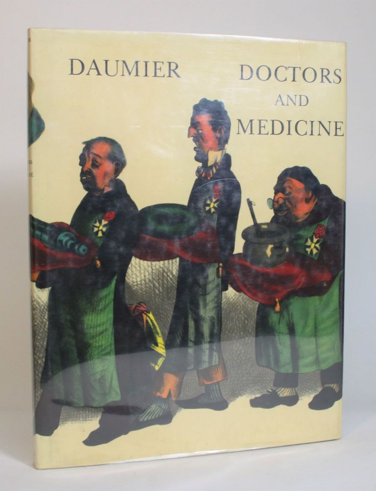 Doctors & Medicine In The Works of Daumier. Henri Mondor, Jean Adhemar, notes and catalogues.