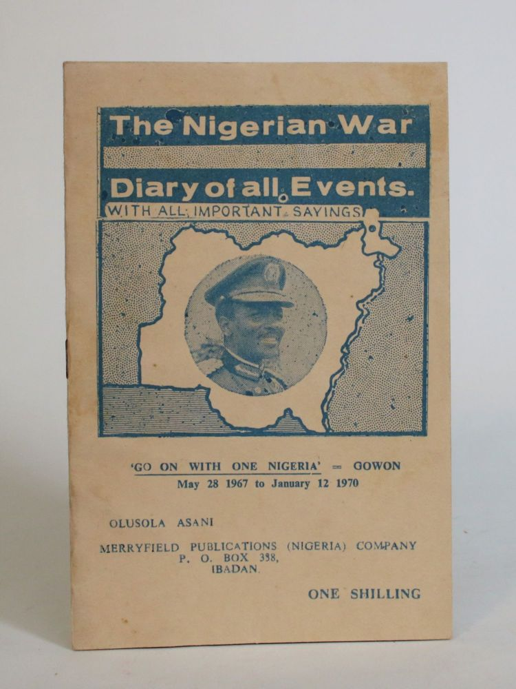 The Nigerian War: Diary Of All Events. With All Important Sayings. Olusola Asani.