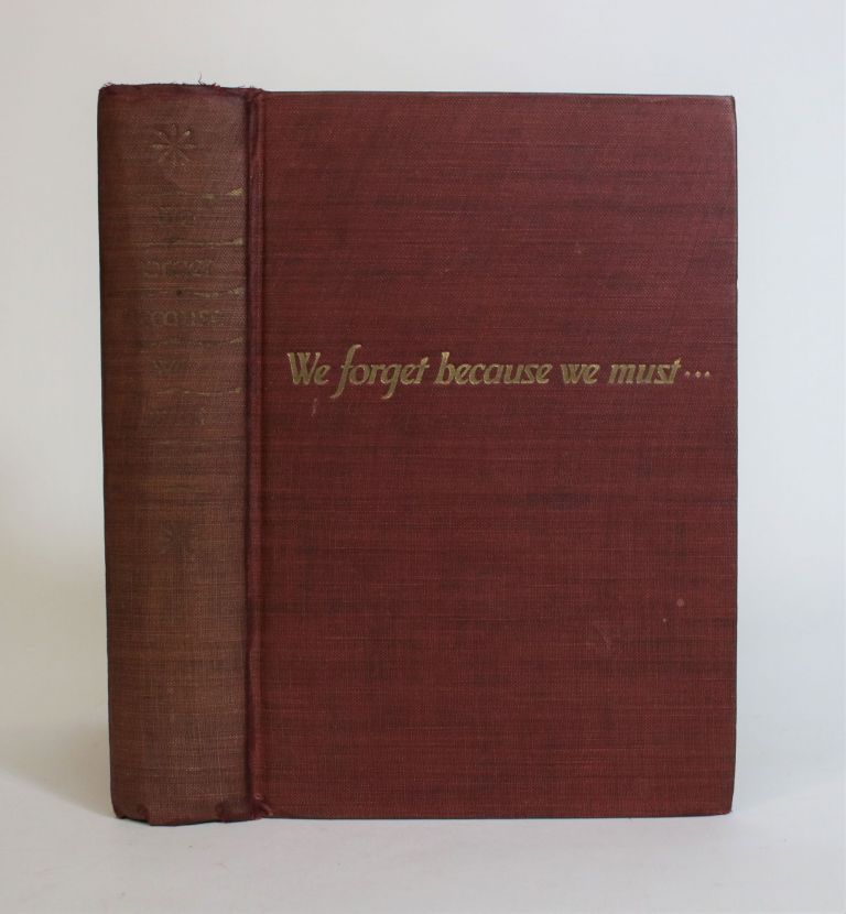 We Forget Because We Must: A Story Of Decades and Lustres. W. B. Maxwell.