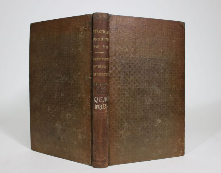 Library of Practical Medicine. Published By order of the Massachusetts Medical Society for The Use of Its Fellows. Volume VII. Containing Boylston Prize Dissertations for 1836. Oliver Wendell Holmes, Robert W. Haxall, Luther V. Bell.