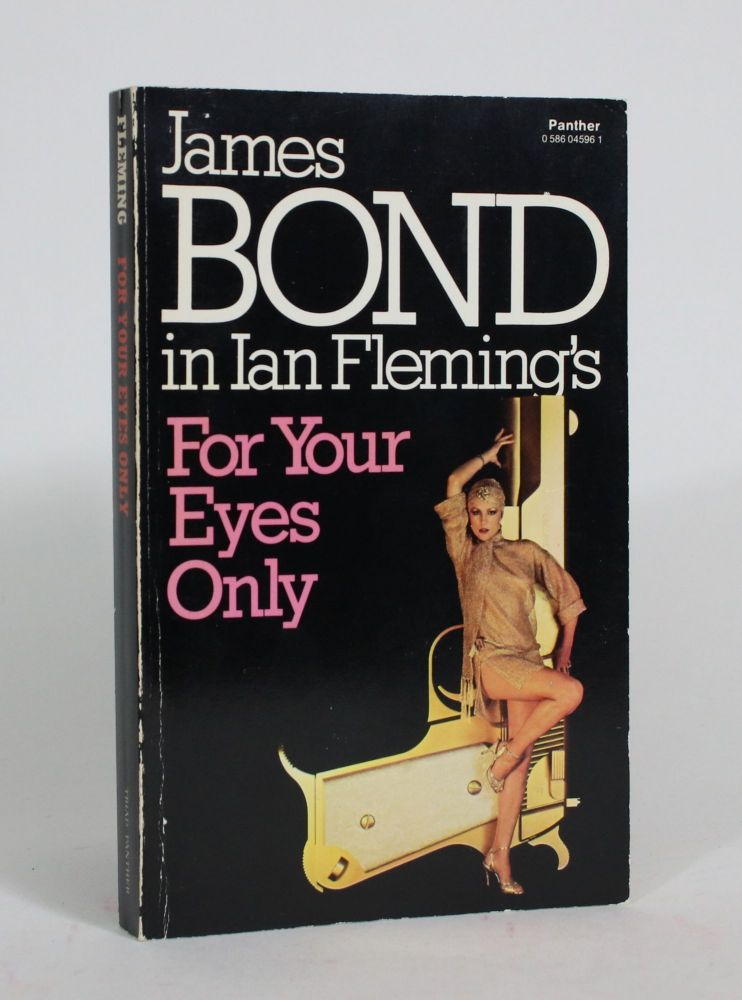 For Your Eyes Only: Five Secret Occasions in The life of James Bond. Ian Fleming.