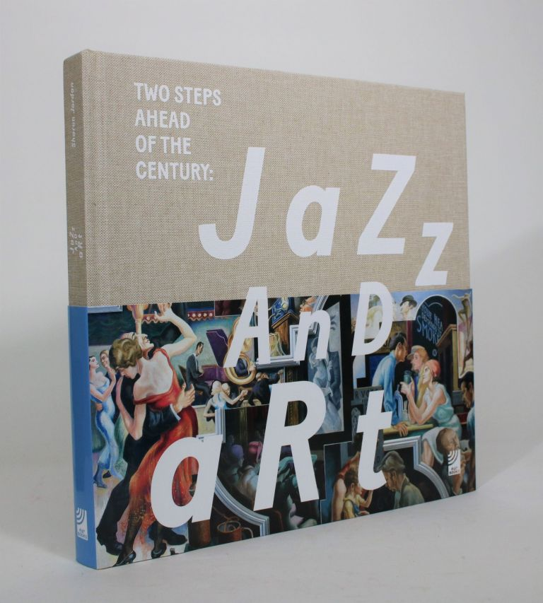 Two Steps Ahead of the Century: Jazz and Art. Sharon Jordan.