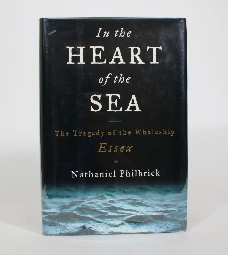 In the Heart of the Sea: The Tragedy of the Whaleship Essex. Nathaniel Philbrick.