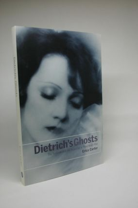 Dietrich's Ghosts: The Sublime and the Beautiful in Third Reich Film. Erica Carter