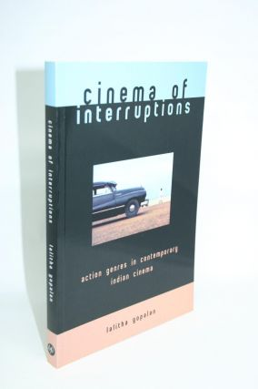 Cinema of Interruptions. Lalitha Gopalan