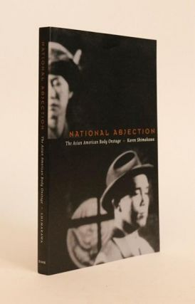 National Abjection: The Asian American Body Onstage. Karen Shimakawa.