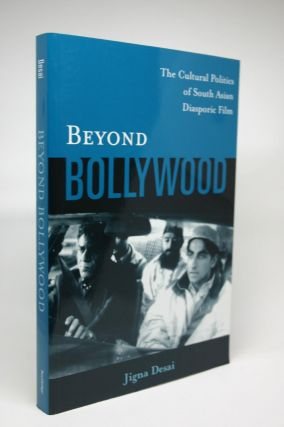 Beyond Bollywood: The Cultural Politics of South Asian Diasporic Film. Jigna Desai