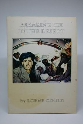 Breaking Ice In The Desert. Lorne Gould