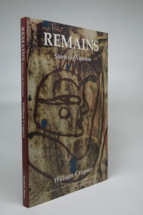 Remains: Stories of Vietnam. William Crapser