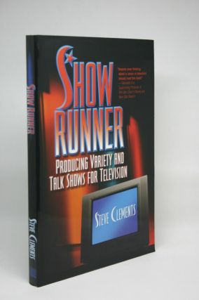 Show Runner: Producing Variety and Talk Shows for Television. Steve Clements
