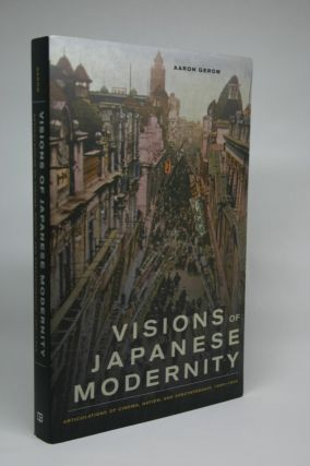 Visions of Japanese Modernity: Articulations of cinema, nation, and spectatorship, 1895-1925....