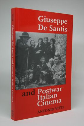 Giuseppe De Santis and Postwar Italian Cinema. Antonio Vitti