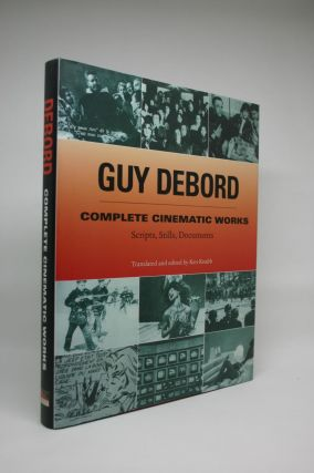 Complete Cinematic Works: Scripts, Stills, Documents. Guy Debord