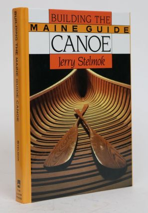 Building the Maine Guide Canoe. JERRY STELMOK