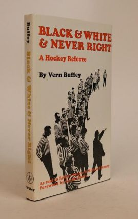 Black & White & Never Right. VERN BUFFEY
