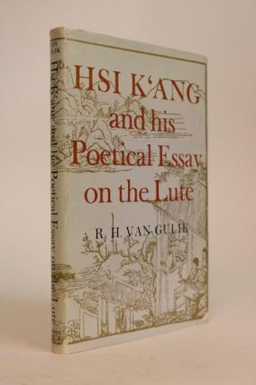 Hsi K'ang and His Poetical Essay on the Lute...Annotated English Translation Accompanied By the...