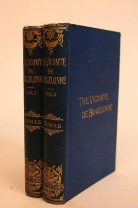 "The Vicomte De Bragelonne or Ten Years Later Being the Completion of ""The Three Musketeers"" and..."