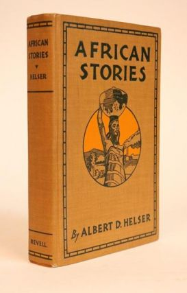 African Stories. Foreward By Franz Boas. Albert D. Helser