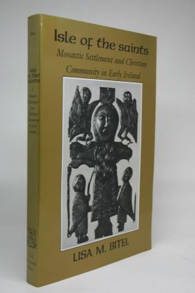 Isle of the Saints. Monastic Settlement and Christian Community in Early Ireland. Lisa M. Bitel