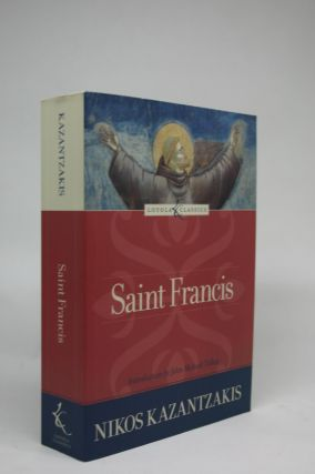 St. Francis. Introduction By John Michael Talbot [Loyola Classics Series]. Nikos Kazantzakis