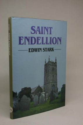 St. Endellion. Essays on the Church, Its Patron Saint and her Collegiate Foundation. Edwin Stark