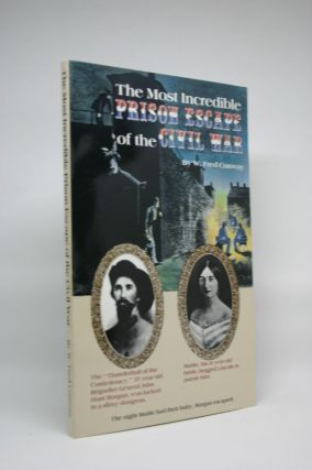 The Most Incredible Prison Escape of the Civil War [True Adventures of the Civil War Series]. W....
