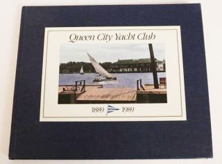 Queen City Yacht Club. 1889-1989. Wayne Lilley