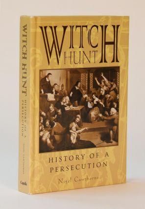 Witch Hunt. History of a Persecution. Nigel Cawthorne