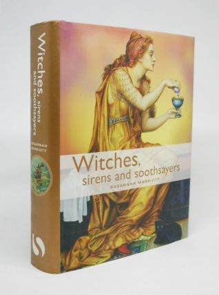 Witches, Sirens, and Soothsayers. Susannah Marriott
