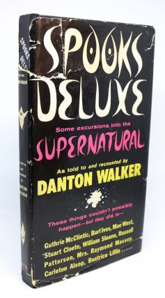 Spooks Deluxe. Some Excursions Into the Supernatural. Danton Walker