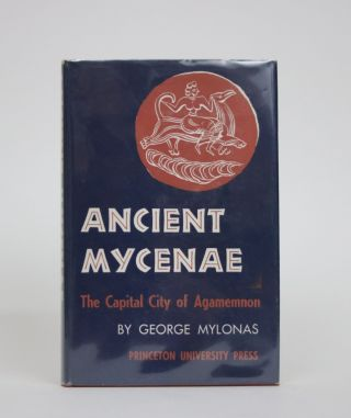 Ancient Mycenae. The Captial City of Agamemnon. [The Page-Barbour Lectures for 1955 at the...