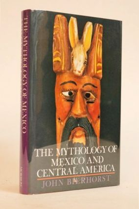 The Mythology of Mexico and Central America. John Bierhorst