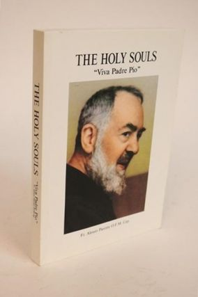 "The Holy Souls. ""Viva Padre Pio"" Alessio Fr Parente"