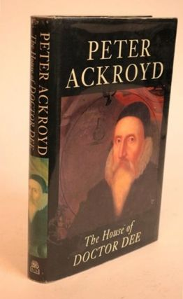 The House of Doctor Dee. Peter Ackroyd