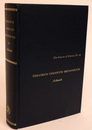 Theatrum Chemicum Britanicum...A Reprint of the London Edition 1652. With a New Introduction By ...