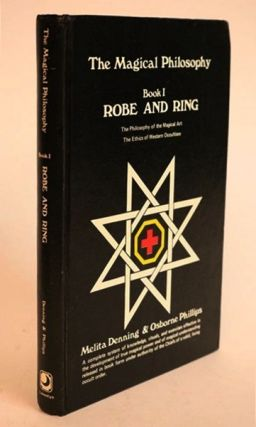 The Magical Philosophy. Book I: Robe and Ring. Melita Denning, Osborne Phillips.