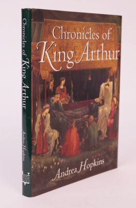 Chronicles of King Arthur. Andrea Hopkins