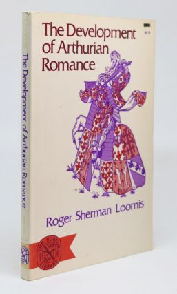 The Development of Arthurian Romance. Roger Sherman Loomis