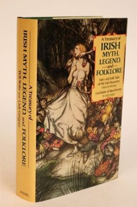 A Treasury of Irish Myth, Legend, and Folklore. Claire Booss, compiler and