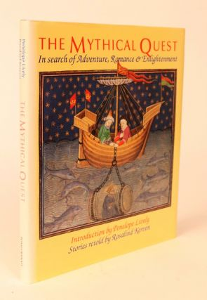 The Mythical Quest. In Search of Adventure, Romance & Enlightenment. [Introduction By Penelope...