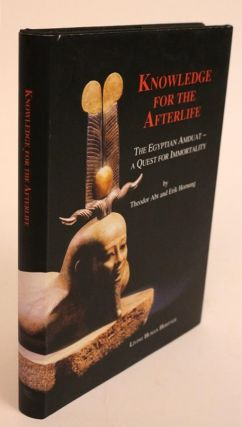 Knowledge for the Afterlife. The Egyptian Amduat - a Quest for Immortality. Theodor Abt, Erik...