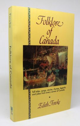 Folklore of Canada. Edith Fowke