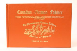 Canadian-German Folklore. Three Pennsylvania German Pioneer Homesteads in Ontario: The Families...