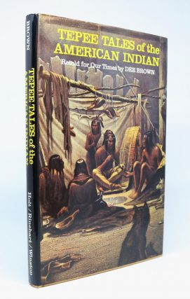 Tepee Tales of the American Indian. Dee Brown