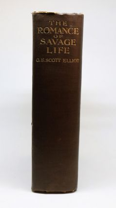The Romance of Savage Life. Describing Life of Primitive Man, His Customs, Occupations, Language,...