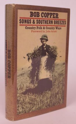 Songs & Southern Breezes. Country Folk and Country Ways [With Drawings By the Author. Foreword By...