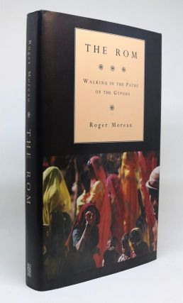 The Rom: Walking in the Paths of the Gypsies. Roger Moreau