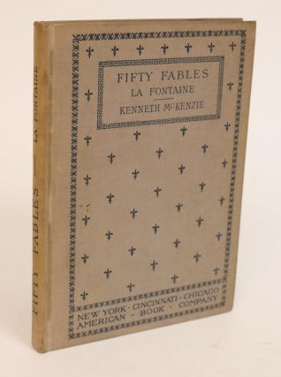 Fifty Fables. With Introduction, Notes, and Vocabulary By Kenneth McKenzie. Jean de La Fontaine