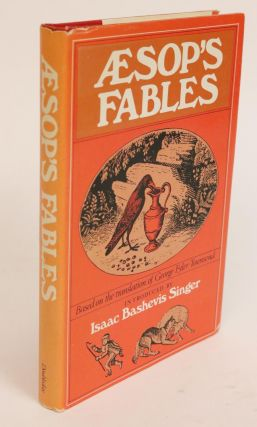 Aesop's Fables. With an Introduction By Isaac Bashevis Singer. George Fyler Townsend